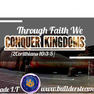 THROUGH FAITH WE CONQUER KINGDOMS